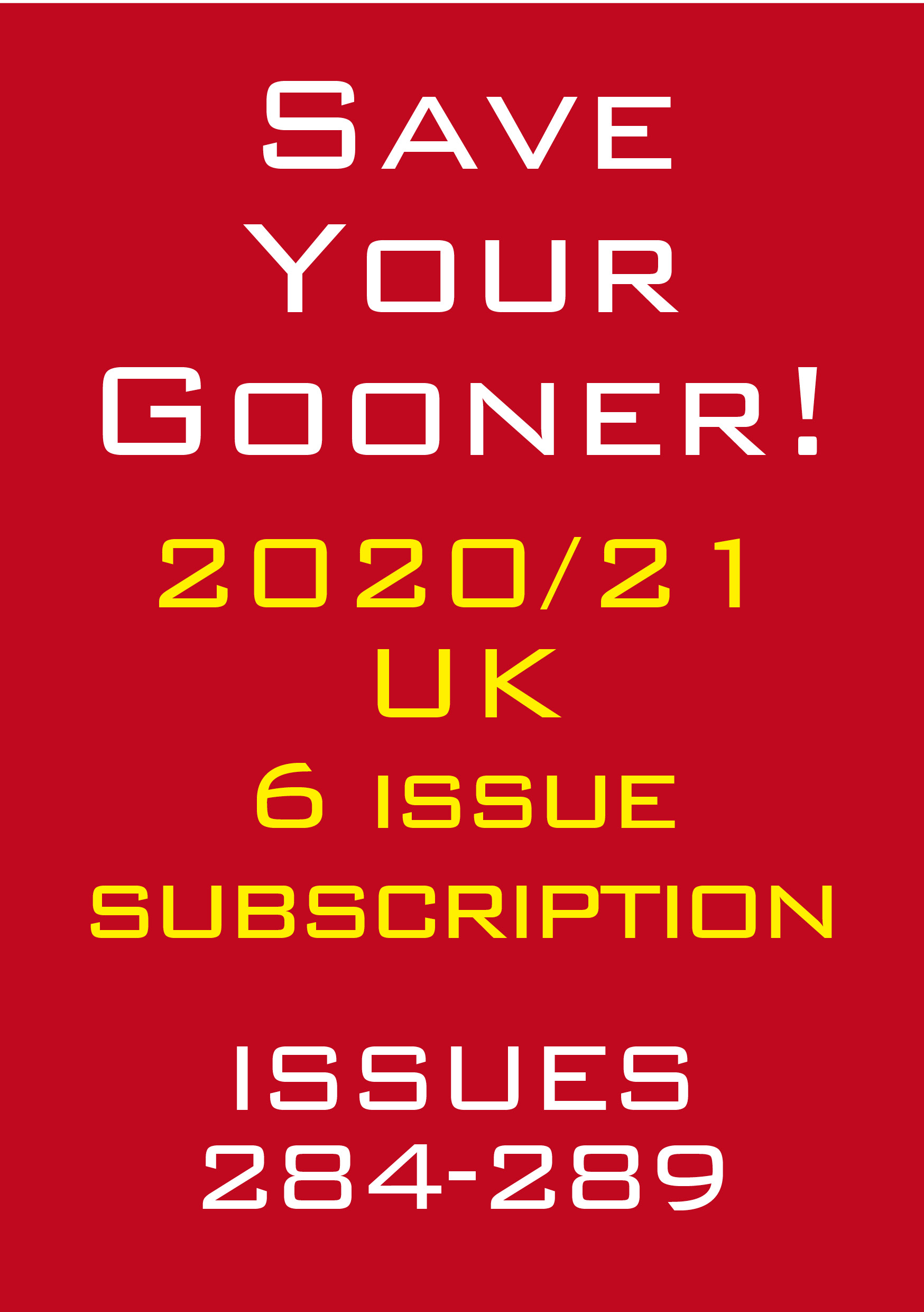Save The Gooner 2020/21 subscription  (UK)